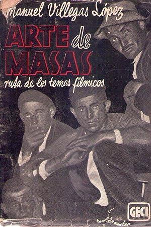 ARTE DE MASAS. Ruta de los temas fílmicos: Villegas Lopez, Manuel