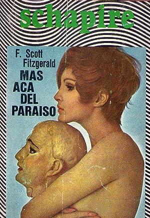MAS ACA DEL PARAISO. Traducción de Francisco: Scott Fitzgerald, F.