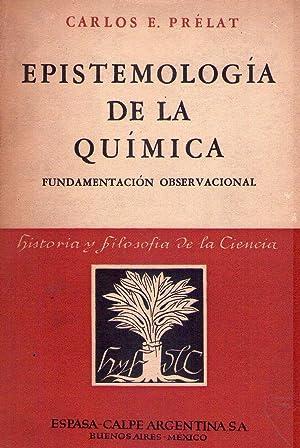 EPISTEMOLOGIA DE LA QUIMICA. Fundamentación observacional: Prelat, Carlos E.