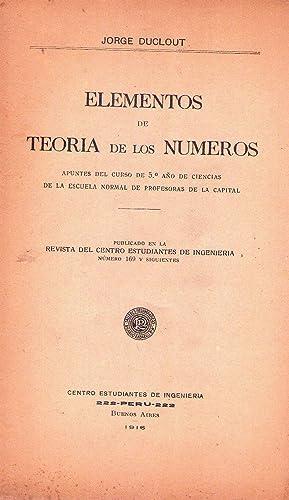 ELEMENTOS DE TEORIA DE LOS NUMEROS. Apuntes del curso de 5to. año de Ciencias de la Escuela ...