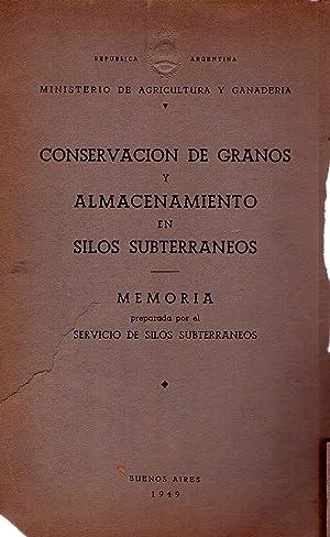 CONSERVACION DE GRANOS Y ALMACENAMIENTO EN SILOS SUBTERRANEOS. Memoria por el servicio de silos ...