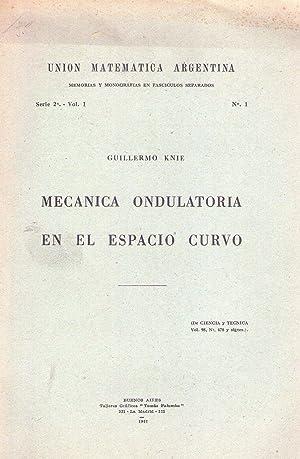MECANICA ONDULATORIA EN EL ESPACIO CURVO: Knie, Guillermo