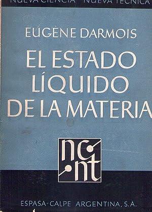 EL ESTADO LIQUIDO (de la materia). Traducido por Carlos E. Perlat: Darmois, Eugene