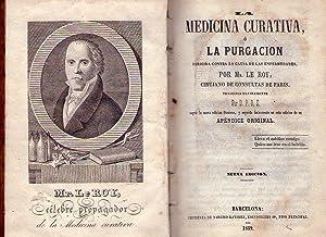 MEDICINA CURATIVA O LA PURGACION. Dirigida contra la causa de las enfermedades. Traducida ...