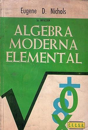 ALGEBRA MODERNA ELEMENTAL: Nichols, Eugene D.