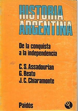 ARGENTINA. De la conquista a la independencia: Assadourian, Carlos S.- Beato, Guillermo - ...