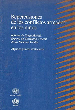REPERCUSIONES DE LOS CONFLICTOS ARMADOS EN LOS NIÑOS. Algunos puntos destacados: Machel, Graça