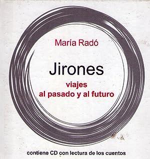 JIRONES. Viajes al pasado y al futuro. (Contiene CD con lectura de cuentos): Rado, Maria