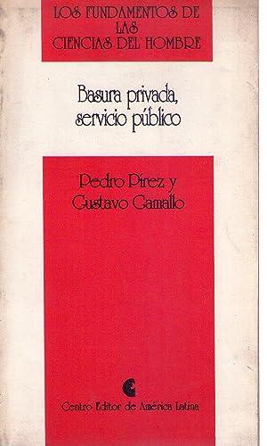 BASURA PRIVADA, SERVICIO PUBLICO. Los servicios en dos ciudades argentinas: Pirez, Pedro - Camallo,...
