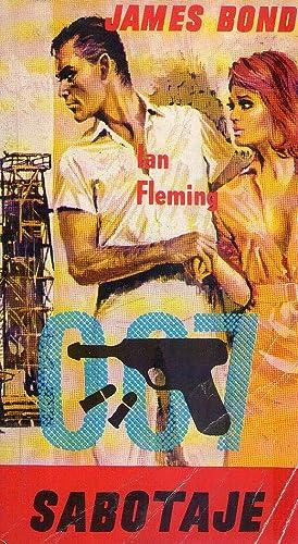 JAMES BOND. Agente 007. SABOTAJE: Fleming, Ian