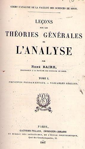 LEÇONS SUR LES THEORIES GENERALES DE L'ANALYSE (2 tomes). Tome I: Principes ...
