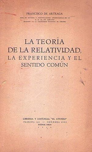 LA TEORIA DE LA RELATIVIDAD, LA EXPERIENCIA Y EL SENTIDO COMUN: Arteaga, Francisco de
