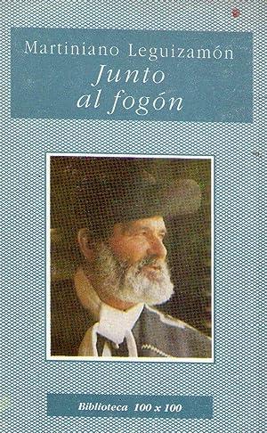 JUNTO AL FOGON. Y otros relatos: Leguizamon, Martiniano