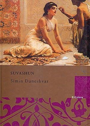 SUVASHUN. Traducción del persa y notas de Joaquín Rodríguez Vargas: Daneshvar,...