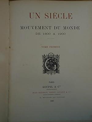 UN SIECLE MOUVEMENT DU MONDE DE 1800 A 1900 (3 Vols.) (I: Mouvement politique et économique ...