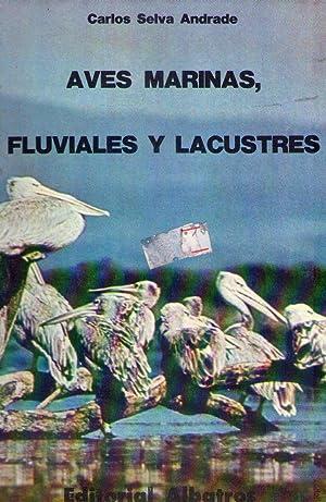 AVES MARINAS, FLUVIALES Y LACUSTRES: Selva Andrade, Carlos