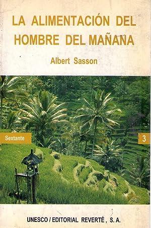 LA ALIMENTACION DEL HOMBRE DEL MAÑANA: Sasson, Albert