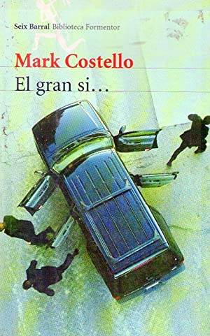 EL GRAN SI . Traducción del inglés por Damián Alou: Costello, Mark