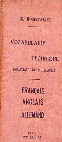 VOCABULAIRE TECHNIQUE INDUSTRIEL ET COMMERCIAL. Français anglais allemand. Nouvelle é...