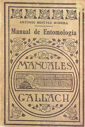 MANUAL DE ENTOMOLOGIA. Especialmente referido a la caza, preparación y conservación ...