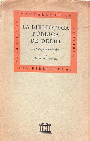 LA BIBLIOTECA PUBLICA DE DELHI. Un trabajo de evaluación: Gardner, Frank