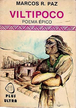 VILTIPOCO. Poema épico. Homenaje a la gesta fundadora de Jujuy: Paz, Marcos R.