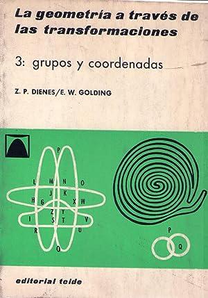 GRUPOS Y COORDENADAS. Traducción de Carmen Azcárate y Jaime Tortella: Dienes, Z. P. -...
