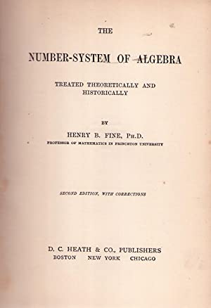 THE NUMBER SYSTEM OF ALGEBRA. Treated theoretically and historically. Second edition with ...