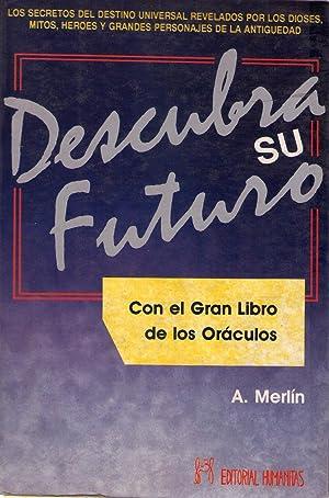 DESCUBRA SU FUTURO. Con el gran libro de los oráculos. (Los secretos del destino universal ...