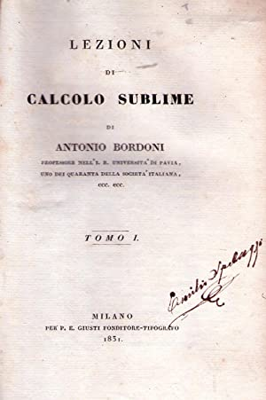 LEZIONI DI CALCOLO SUBLIME. (2 volumes): Bordoni, Antonio
