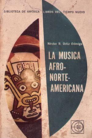 LA MUSICA AFRONORTEAMERICANA: Ortiz Oderigo, Nestor R.