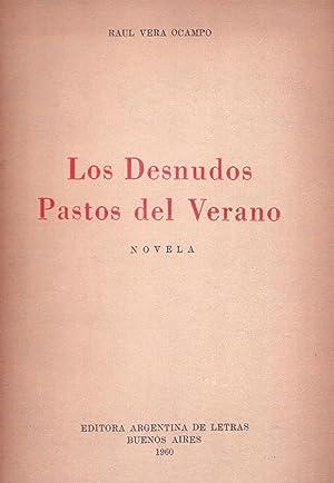 LOS DESNUDOS PASTOS DEL VERANO. Novela: Vera Ocampo, Raul