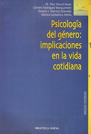 PSICOLOGIA DEL GENERO: IMPLICACIONES EN LA VIDA COTIDIANA: Matud Aznar, Pilar - Rodriguez ...