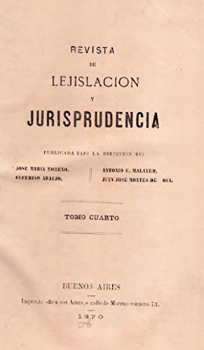 REVISTA DE LEGISLACION Y JURISPRUDENCIA. Tomo cuarto: Moreno, Jose Maria - Araujo, Ceferino - ...