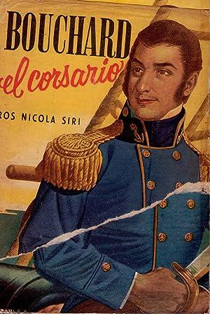 BOUCHARD, EL CORSARIO. Novela histórica americana. Ilustraciones de M. Veroni. Cubierta de P...