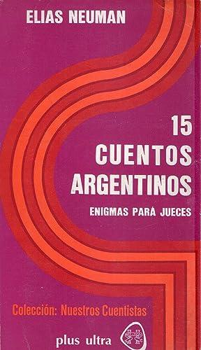15 CUENTOS ARGENTINOS. Enigmas para jueces: Neuman, Elias