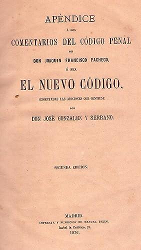 APENDICE A LOS COMENTARIOS DEL CODIGO PENAL. De Don Joaquin Francisco Pacheco, o sea, el Nuevo C&...