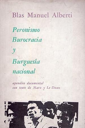 PERONISMO BUROCRACIA Y BURGUESIA NACIONAL. Apéndice documental: Alberti, Blas Manuel
