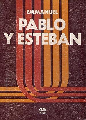 PABLO Y ESTEBAN. Romance dictado por el: Emmanuel (Seud. de