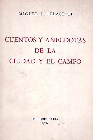 CUENTOS Y ANECDOTAS DE LA CIUDAD Y EL CAMPO: Culaciati, Miguel J.