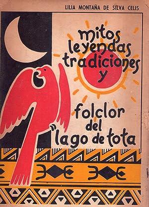 MITOS, LEYENDAS TRADICIONES Y FOLCLOR DEL LAGO DE TOTA [Firmado / Signed]: Montaña de Silva ...
