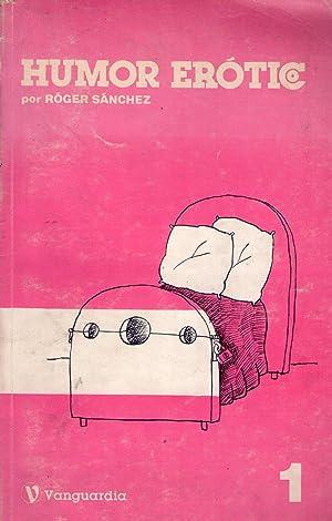 HUMOR EROTICO - No. 1: Sanchez, Roger
