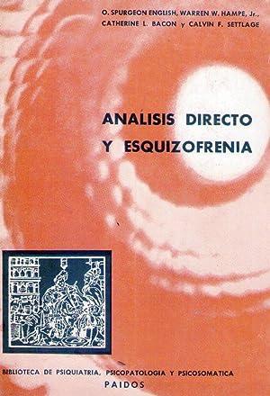 ANALISIS DIRECTO Y ESQUIZOFRENIA. Observaciones clínicas y evaluaciones: Spurgeon English, O...