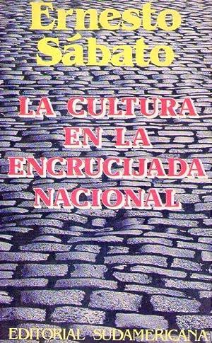 LA CULTURA EN LA ENCRUCIJADA NACIONAL [Firmado / Signed]: Sabato, Ernesto