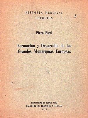 FORMACION Y DESARROLLO DE LAS GRANDES MONARQUIAS EUROPEAS. Traducido de: Piero Pieri, Formazione e ...