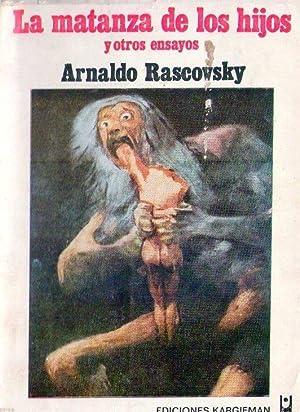 LA MATANZA DE LOS HIJOS Y OTROS ENSAYOS: Rascovsky, Arnaldo