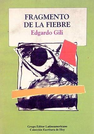 FRAGMENTO DE LA FIEBRE: Gili, Edgardo