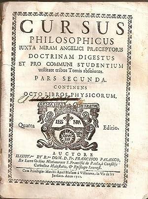 CURSUS PHILOSOPHICUS: iuxta miram Angelici praeceptoris doctrinam digestus et pro communi ...
