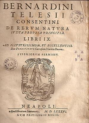 DE RERUM NATURA IUXTA PROPRIA PRINCIPIA. Libri: Telesii Consentini, Bernardini