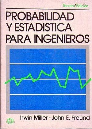 PROBABILIDAD Y ESTADISTICA PARA INGENIEROS: Miller, Irwin - Freund, Hohn E.